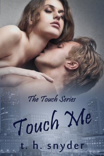 Touch Me (The Touch Series Book 1) by t. h. snyder and Book Cover By Design