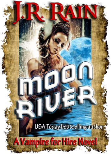 Moon River (Vampire for Hire Book 8) by J.R. Rain