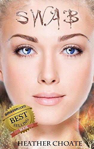 SWAB (A Young Adult Science Fiction Dystopian Novel) by Heather Choate