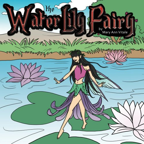 The Water Lily Fairy: Fairy Tales for Kids – Bedtime Stories for Girls (The Water Lily Fairy – Fairy Book for… by Mary Ann Vitale