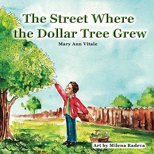 The Street Where The Dollar Tree Grew – Bedtime Stories For Kids: Stories For Kids With Pictures – Rhyming Verses by Mary Ann Vitale
