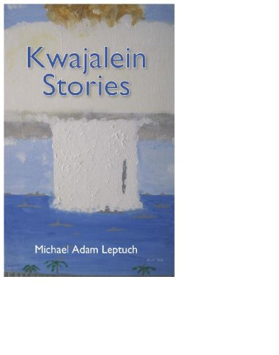 Kwajalein Stories by Michael Leptuch