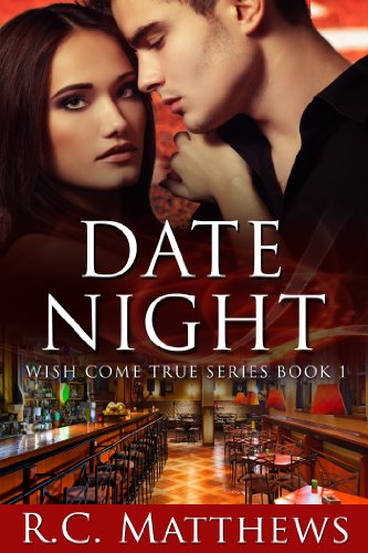 Date Night (Wish Come True Book 1) by R.C. Matthews and Nas Dean