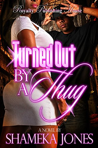 Turned Out By a Thug by Shameka Jones