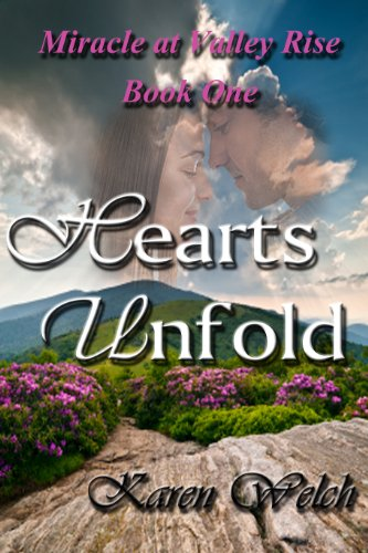 Hearts Unfold (Miracle at Valley Rise Book 1) by Karen Welch
