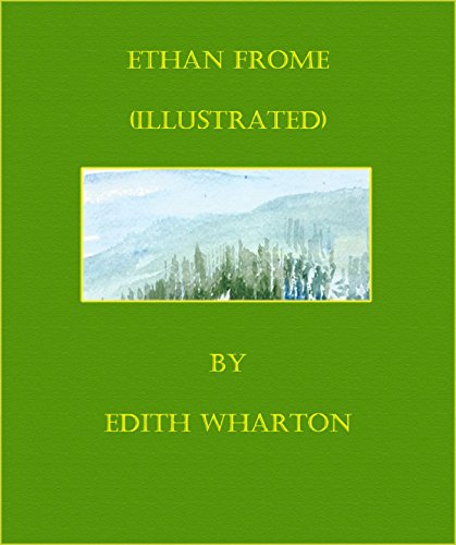 Ethan Frome (Illustrated) by Edith Wharton