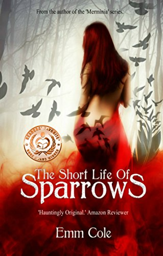 The Short Life of Sparrows by Emm Cole and S.K. Munt