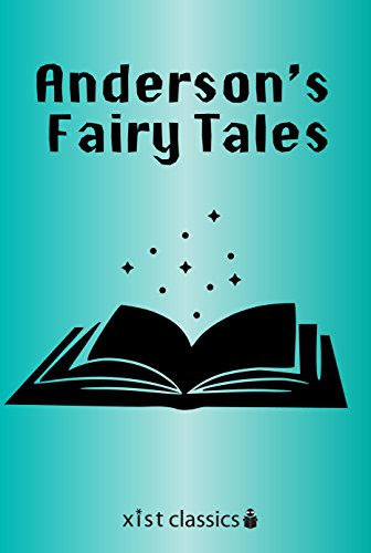 Anderson's Fairy Tales (Xist Classics) by Hans Christian Anderson and Ph.D. Kenneth C. Mondschein