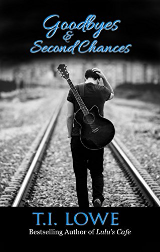 Goodbyes and Second Chances by T.I. Lowe