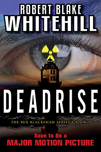 DEADRISE (The Ben Blackshaw Series Book 1) by Robert Blake Whitehill