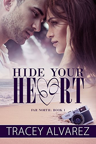 Hide Your Heart: A New Zealand Small Town Romance (Far North Series Book 1) by Tracey Alvarez and Book Cover by Design