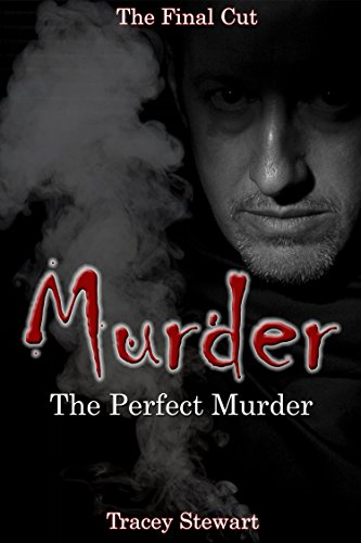 Murder: The Perfect Murder (Murder, Darkness, Suspense, Thriller, Twisted Plot, Mystery, Investigate, Loneliness… by Tracy Stewart
