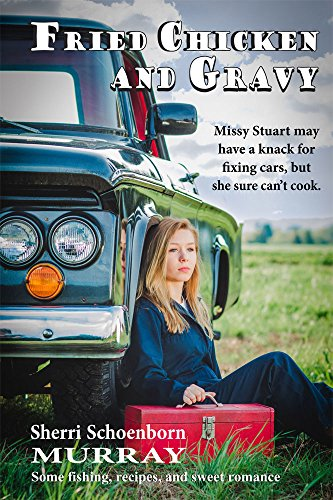 Fried Chicken and Gravy (Young adult and adult Christian Romance) by Sherri Schoenborn Murray