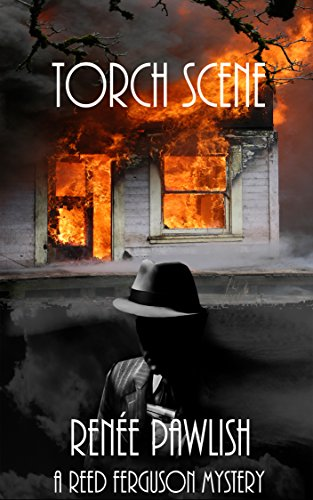 Torch Scene: A Reed Ferguson Mystery (A Private Investigator Mystery Series – Crime Suspense Thriller Book 6)… by Renee Pawlish