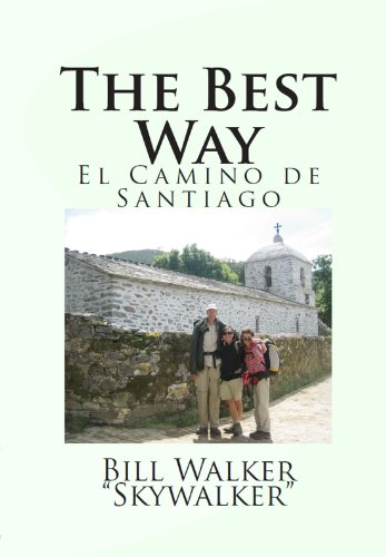 The Best Way: El Camino de Santiago by Bill Walker