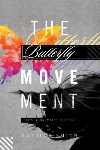 The Butterfly Movement by Katrina Smith and Tyler Hill