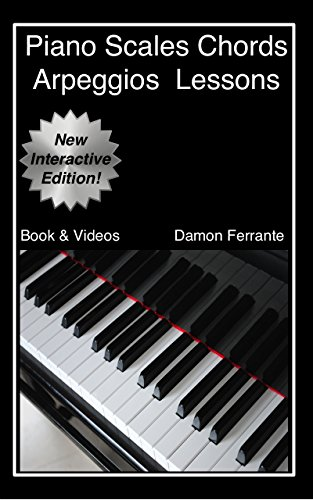 Piano Scales, Chords & Arpeggios Lessons with Elements of Basic Music Theory: Fun, Step-By-Step Guide for Beginner… by Damon Ferrante