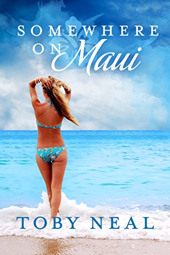 Somewhere on Maui: A Somewhere Series Romance by Toby Neal