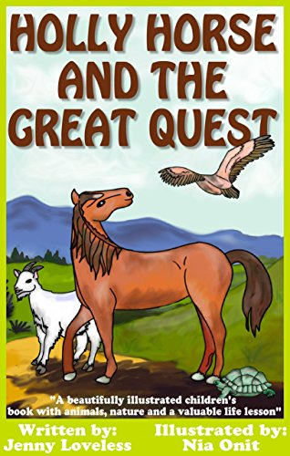 Kids Book: Holly Horse and the Great Quest (Girls & Boys Good Bedtime Stories 4-8) Children's Best Seller About… by Kids Book Author Jenny Loveless and Nia Onit