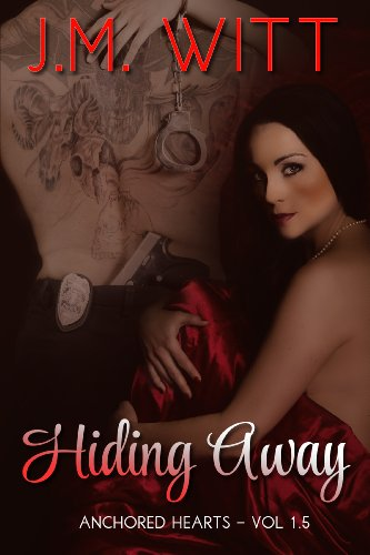 Hiding Away: Anchored Hearts Vol. 1.5 by J.M. Witt and Book Cover By Design