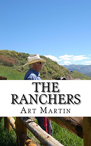 The Ranchers: A Modern Family's Inspiring Odyssey by Art Martin and Matthew Arkin