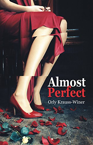 Almost Perfect: Mystery & Crime Romantic Thriller (Conspiracies & Legal Fiction, Woman Mystery) by Orly Krauss-Winer and Dalit Shmueli
