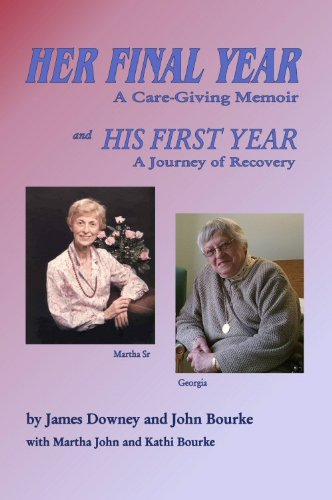 Her Final Year: A Care-Giving Memoir by James Downey and John Bourke