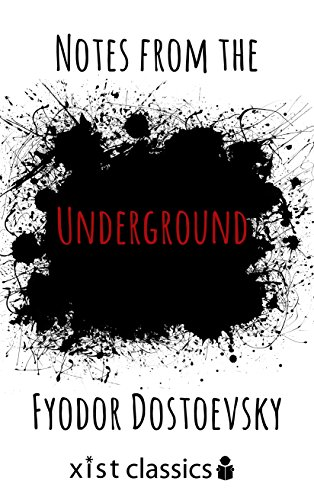 Notes from the Underground (Xist Classics) by Fyodor Dostoevsky