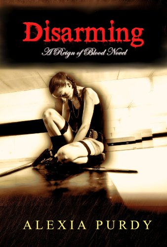 Disarming (Reign of Blood #2) by Alexia Purdy