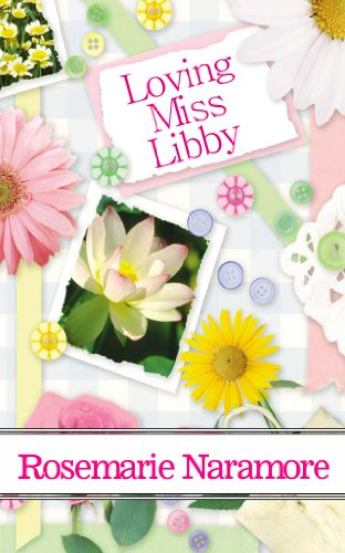 Loving Miss Libby (A Christian Romance) by Rosemarie Naramore