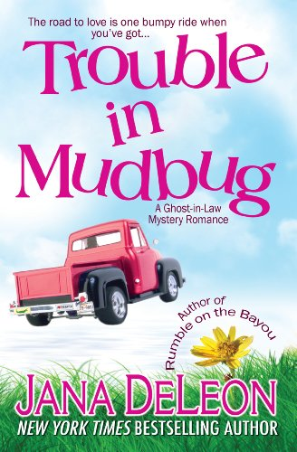 Trouble in Mudbug (Ghost-in-Law Mystery/Romance Book 1) by Jana DeLeon