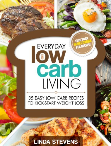 Low Carb Living: 35 Easy Low Carb Recipes To Kick-Start Weight Loss (Low Carb Living Series Book 1) by Linda Stevens