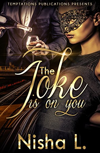 The Joke Is On You by Nisha L (formerly Smply Gorjs)