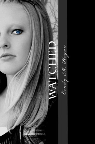 Watched (The Watched Trilogy Book 1) by Cindy M Hogan