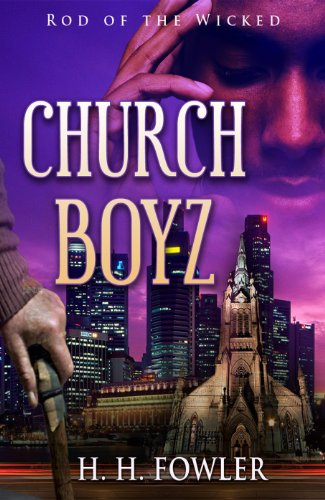 Rod of the Wicked (Church Boyz Book 1) by H.H. Fowler and Anita Bunkley