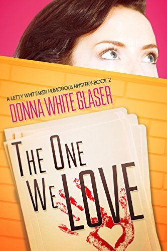 The One We Love: Suspense with a Dash of Humor (A Letty Whittaker 12 Step Mystery) by Donna White Glaser