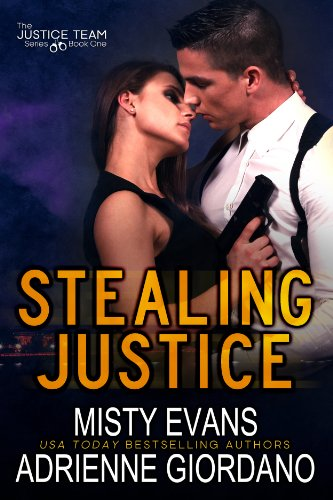 Stealing Justice (The Justice Team Book 1) by Misty Evans and Adrienne Giordano
