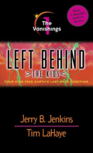 The Vanishings (Left Behind: The Kids Book 1) by Jerry B. Jenkins and Tim LaHaye