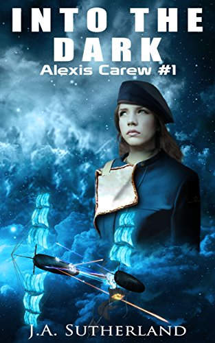 Into the Dark (Alexis Carew Book 1) by J.A. Sutherland