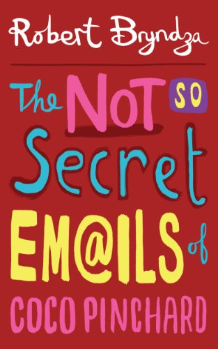 The Not So Secret Emails Of Coco Pinchard (Coco Pinchard Series Book 1) by Robert Bryndza