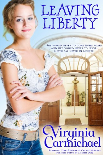 Leaving Liberty: A Contemporary Chistian Romance by Virginia Carmichael and Mary Jane Hathaway