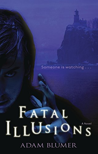 Fatal Illusions: An amateur magician, an unassuming family . . . a fatal illusion. (Christian Mystery & Suspense) by Adam Blumer