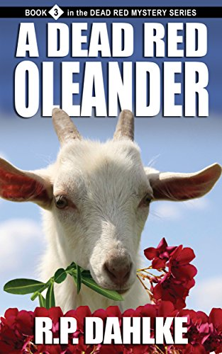 A Dead Red Oleander (The Dead Red Mystery Series, Book 3) by RP Dahlke