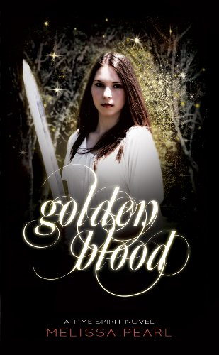 Golden Blood (Time Spirit Trilogy Book 1) by Melissa Pearl