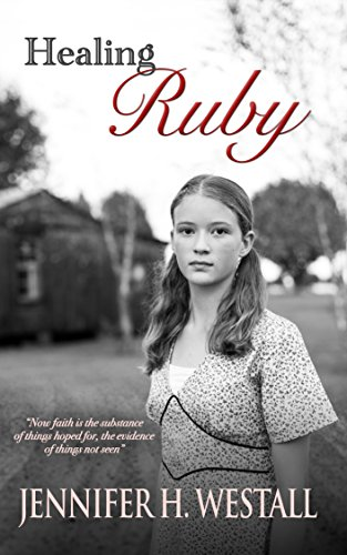 Healing Ruby: A Novel (Volume 1) by Jennifer H. Westall