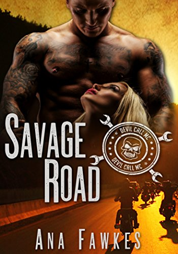 SAVAGE ROAD (A Devil Call MC Book) (Layne & Shelby Book One) by Ana W. Fawkes