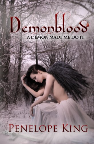 A Demon Made Me Do It (Demonblood Book 1) by Penelope King