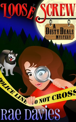 Loose Screw: Dusty Deals Mystery Series: Book 1 by Rae Davies and Lori Devoti
