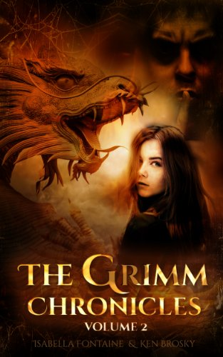 The Grimm Chronicles, Vol. 2 (The Grimm Chronicles Box Set) by Ken Brosky and Isabella Fontaine