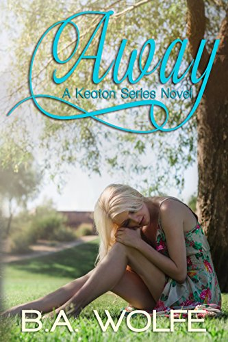 Away (The Keaton Series Book 1) by B.A. Wolfe
